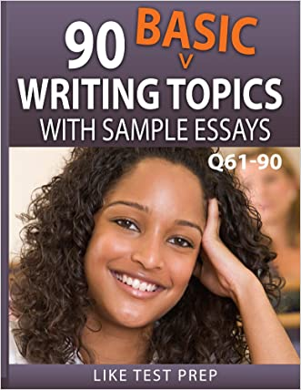 90 Basic Writing Topics with Sample Essays Q61-90 (120 Basic Writing Topics 30 Day Pack)