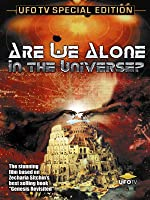 UFOTV Presents: Are We Alone In The Universe