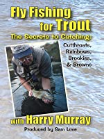 Fly Fishing for Trout with Harry Murray
