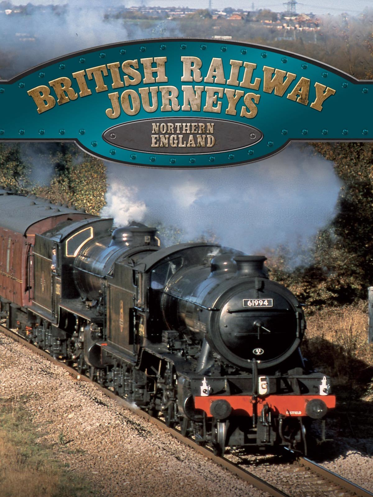 British Railway Journeys: Northern England