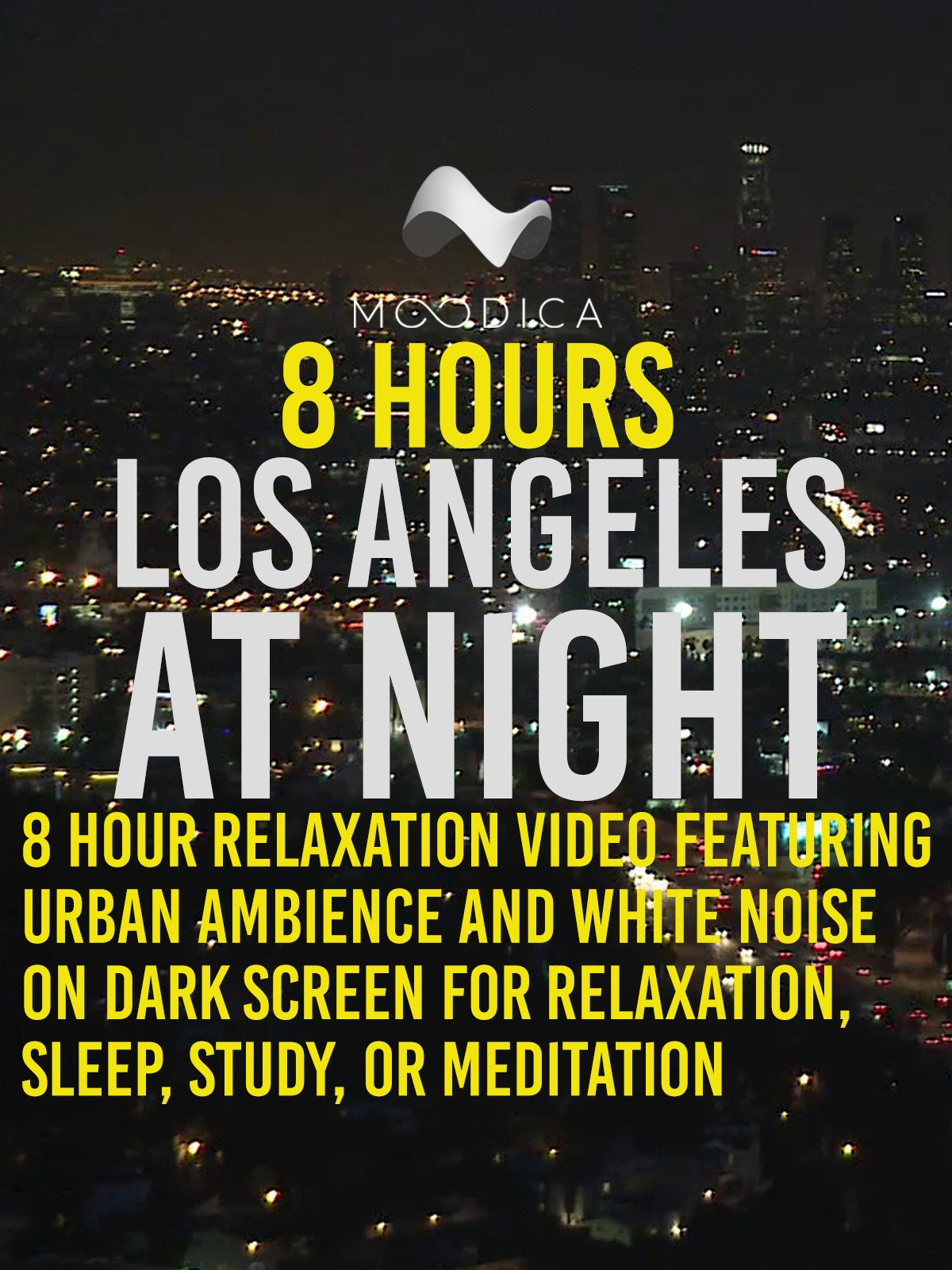 8 Hours: Los Angeles At Night: Relaxation Video Featuring Urban Ambience and White Noise on Dark Screen for Relaxation, Sleep, Study, or Meditation