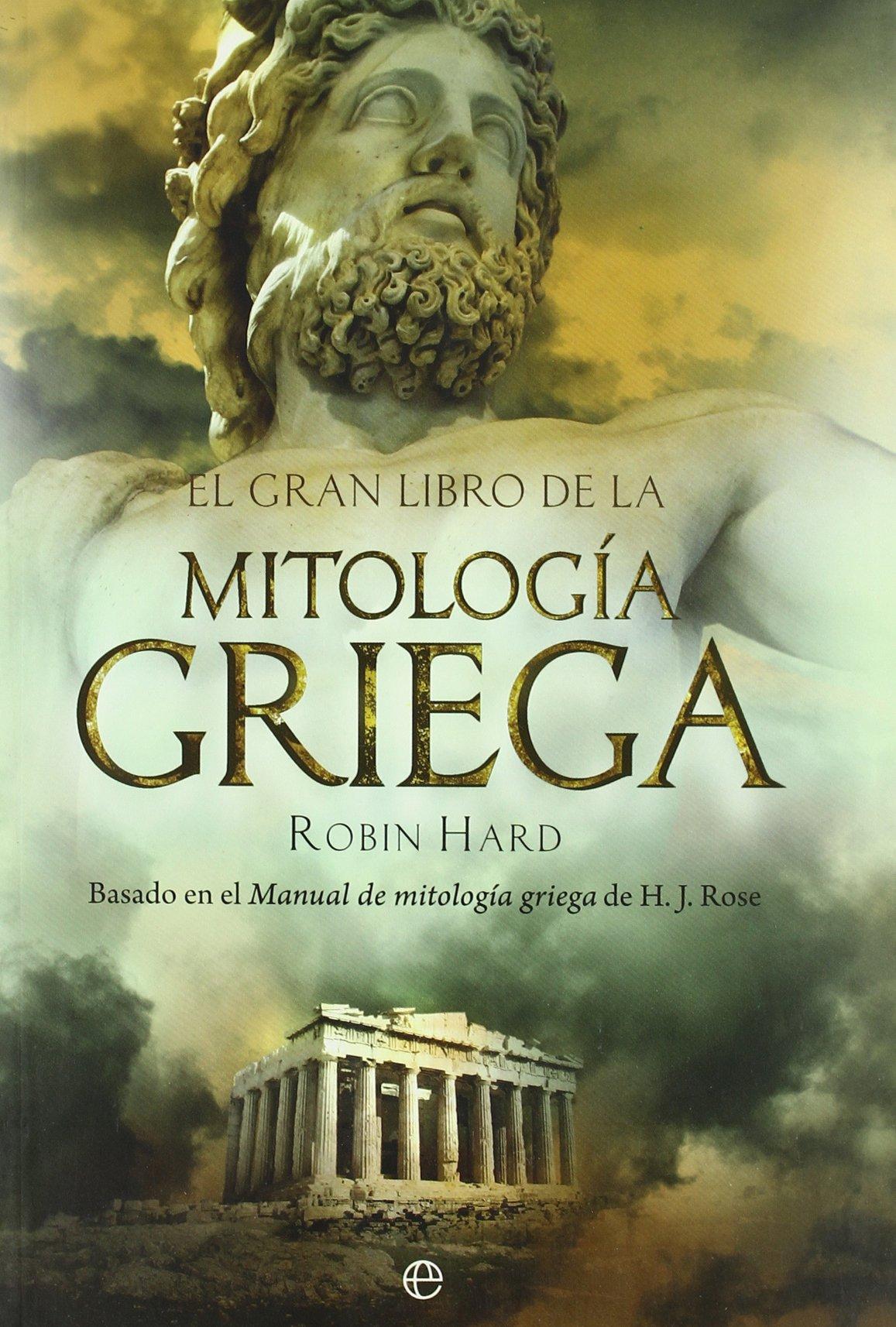 El gran libro de la mitolog�a griega : basado en el manual de mitolog�a griega de H. J. Rose ISBN-13 9788497349017
