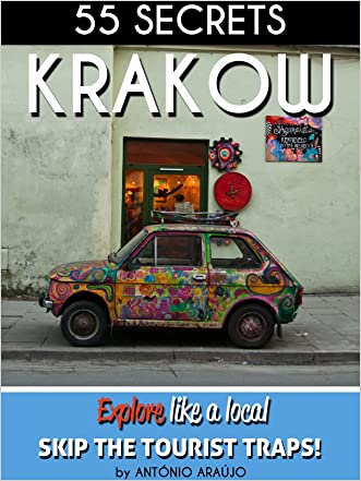 Krakow Poland Bucket List 55 Secrets - The Locals Travel Guide  For Your Trip to Krakow: Skip the tourist traps and explore like a local : Where to Go, Eat & Party in Krakow Poland
