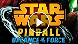 CGR Trailers - STAR WARS PINBALL Balance of the Force...