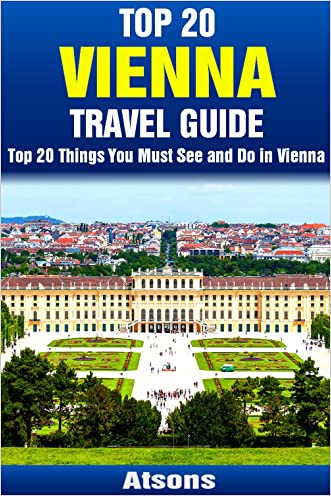 Top 20 Things to See and Do in Vienna - Top 20 Vienna Travel Guide (Europe Travel Series Book 3)