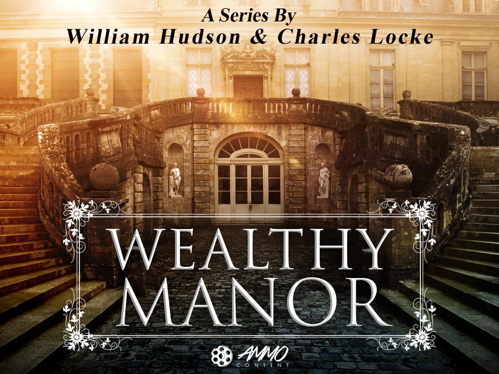 Wealthy Manor - Season 1