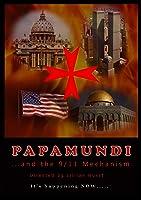 PAPAMUNDI and the 9/11 Mechanism (2016)