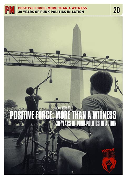 Positive Force: More Than a Witness, 30 Years of Punk Politics in Action (DVD)