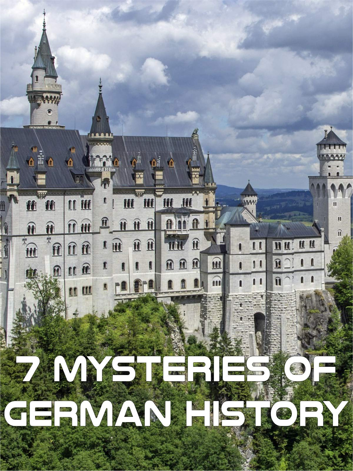 7 Mysteries Of German History