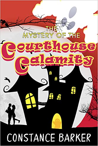 The Mystery of the Courthouse Calamity (Eden Patterson: Ghost Whisperer Book 1) written by Constance Barker