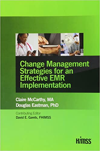 Change Management Strategies for an Effective EMR Implementation (HIMSS Book Series)