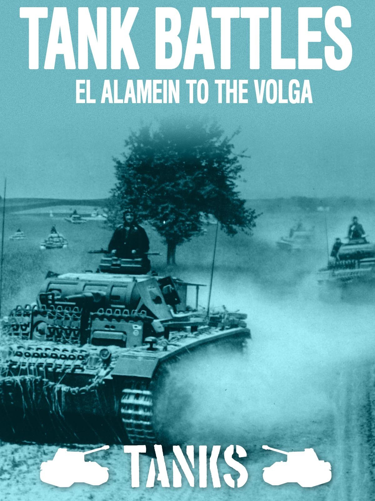 Tank Battles - El Alamein to the Volga