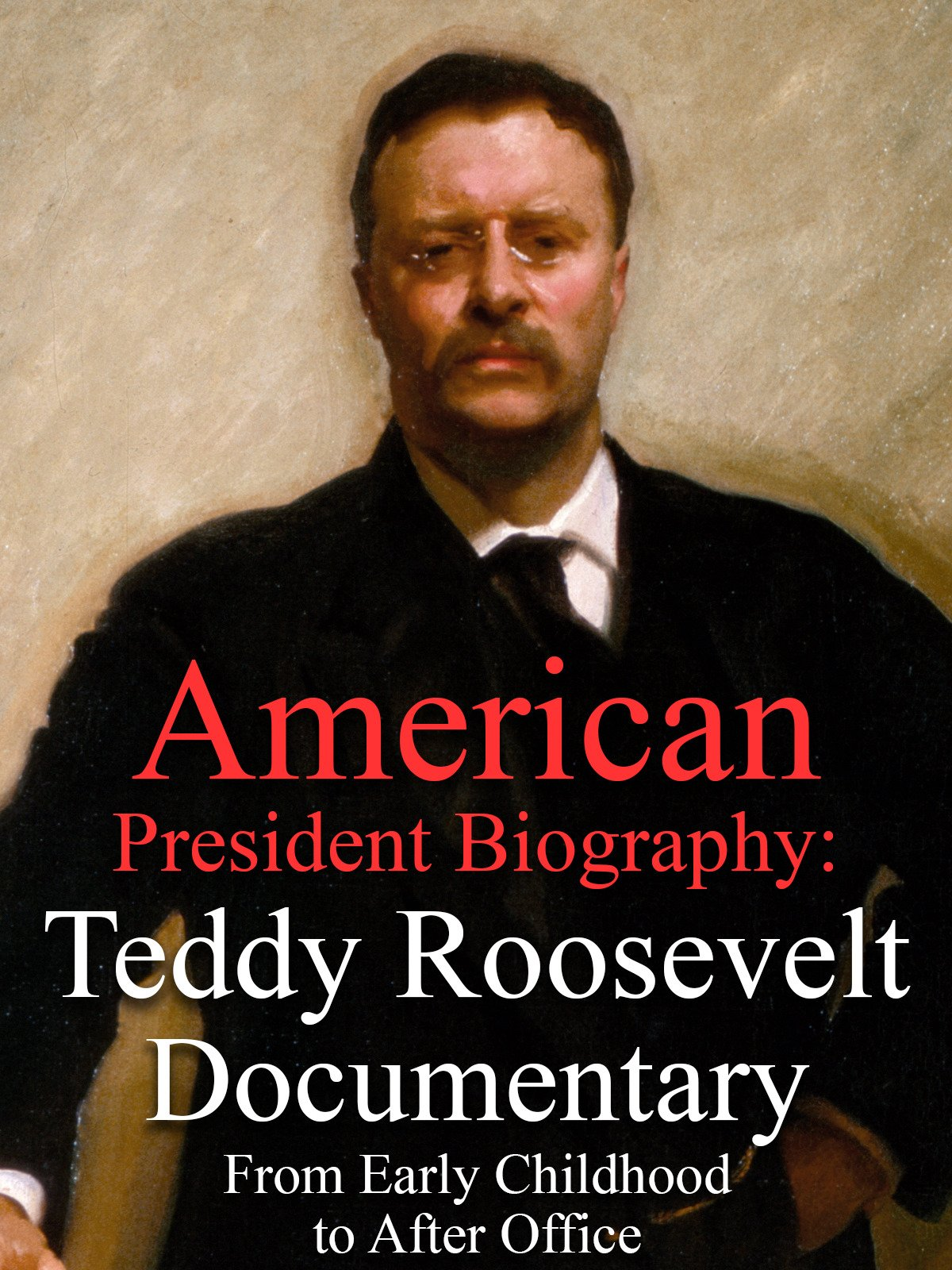 American President Biography: Teddy Roosevelt Documentary From Early Childhood to After Office