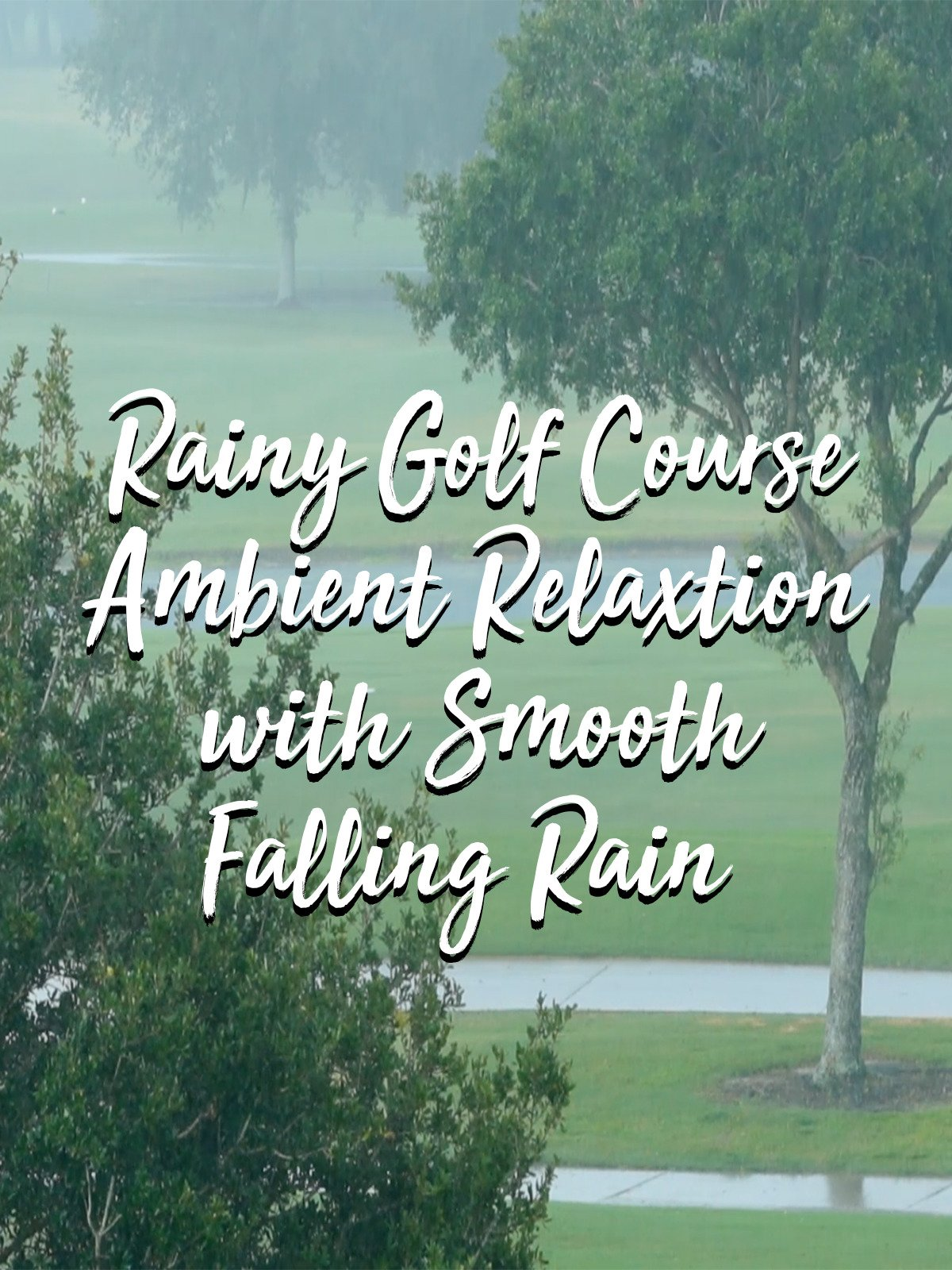Rainy Golf Course Ambient Relaxation with Smooth Falling Rain