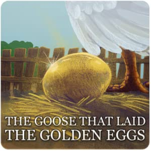 the goose that laid the golden One day a countryman going to the nest of his goose found there an egg all yellow and glittering when he took it up it was as heavy as lead and he was going to throw it away, because he thought a trick had been played on him.
