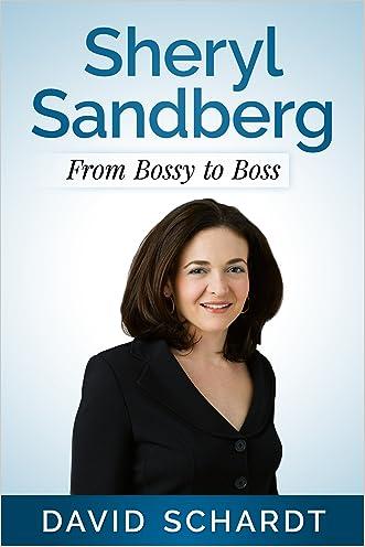 Sheryl Sandberg: From Bossy to Boss (Webmasters Book 3)