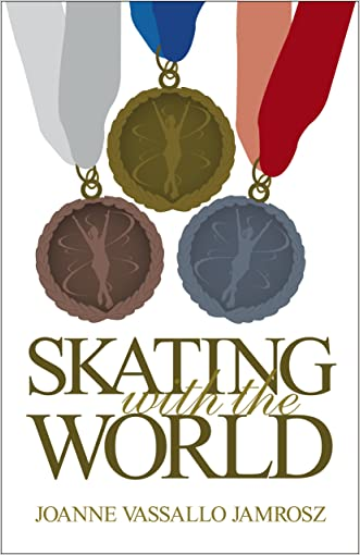 Skating With The World (Skating Forward) written by Joanne Jamrosz
