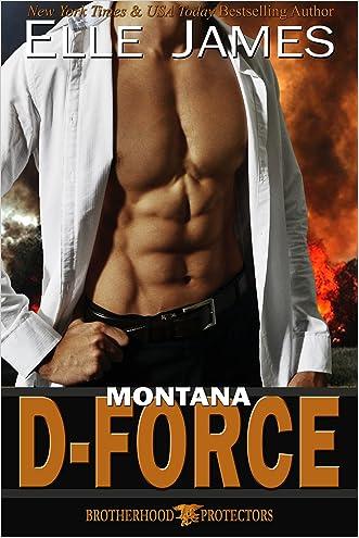 Montana D-Force (Brotherhood Protectors Book 3) written by Elle James