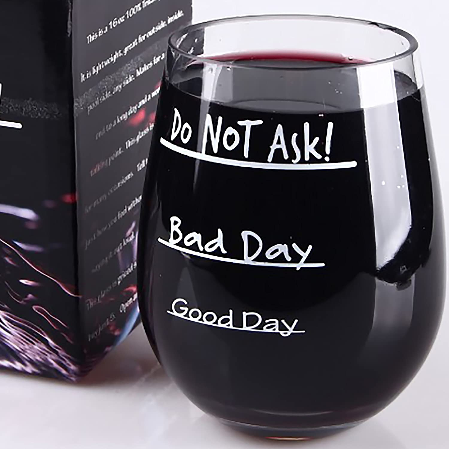 Good Day - Bad Day - Do NOT Ask - Unbreakable - Shatterproof - Stemless Wine Glass - Gift Box Included - 16oz