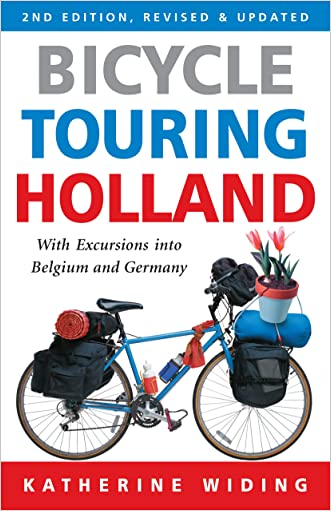 Bicycle Touring Holland: With Excursions Into Neighboring Belgium and Germany (Cycling Resources)