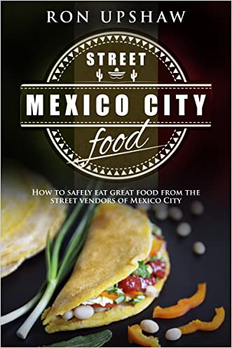 Mexico City Street Food: A travel guide for the curious eater. How to safely enjoy the delicious foods from the street vendors of Mexico City.