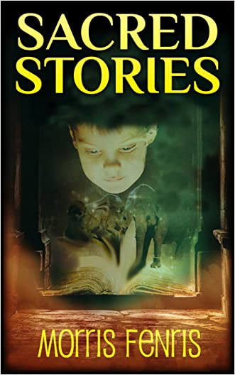 Kids Book: Sacred Stories (Moral Stories for Children Series Book 1) written by Morris Fenris