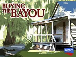 Buying the Bayou Season 3