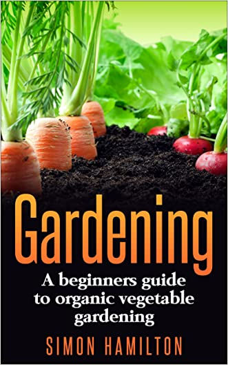 Gardening: A beginners guide to organic vegetable gardening, beginners gardening (Organic Gardening, Vegetables, Herbs, Beginners Gardening, Vegetable Gardening, hydroponics)
