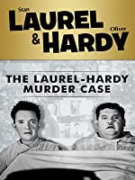 Laurel and Hardy: The Laurel &Hardy Murder Case