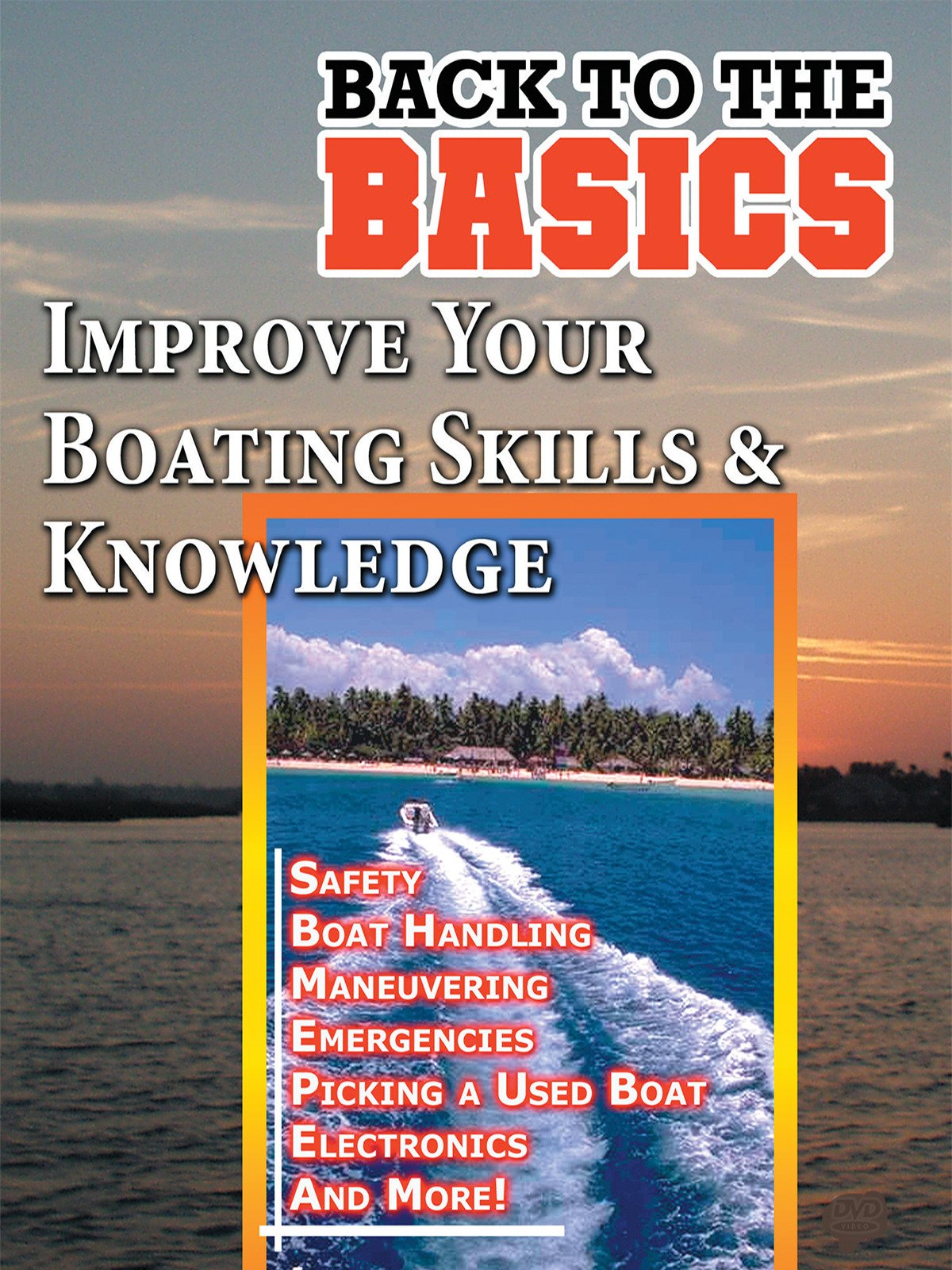 Improve Your Boating Skills & Knowledge