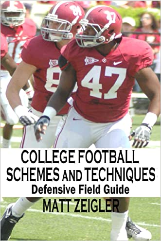 College Football Schemes and Techniques: Defensive Field Guide