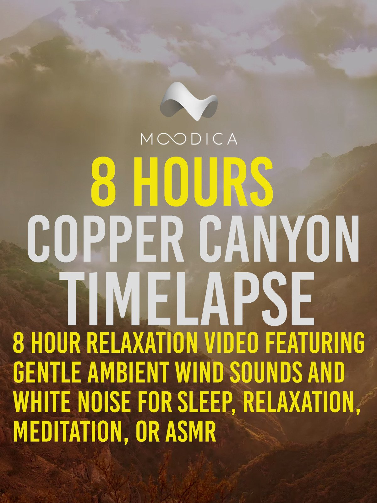 8 Hours: Copper Canyon Timelapse: 8 Hour Relaxation Video Featuring Gentle Ambient Wind Sounds and White Noise for Sleep, Relaxation, Meditation, or ASMR