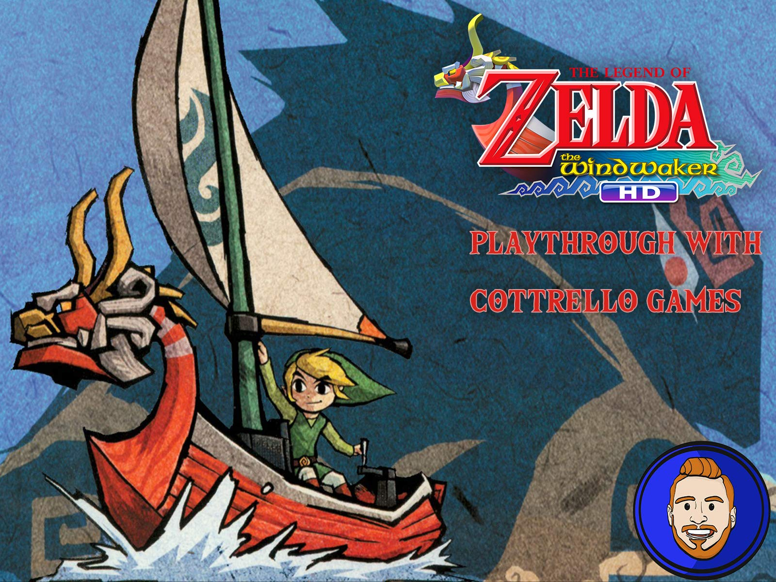 The Legend of Zelda: The Wind Waker HD Playthrough with Cottrello Games - Season 1