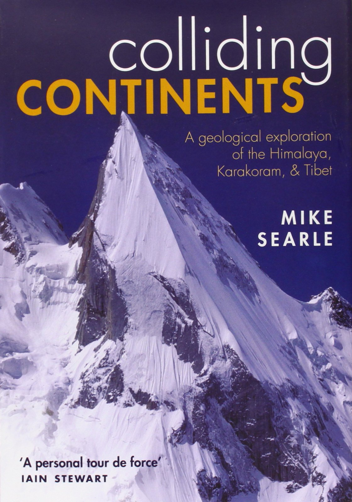 Colliding Continents: A geological exploration of the Himalaya, Karakoram, and Tibet Book Cover