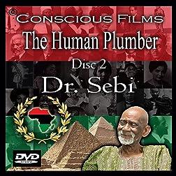 The Human Plumber 2 - Dr. Sebi