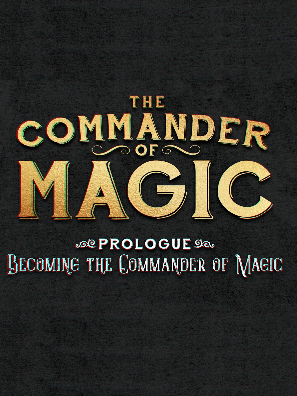The Commander of Magic. Prologue: Becoming The Commander of Magic