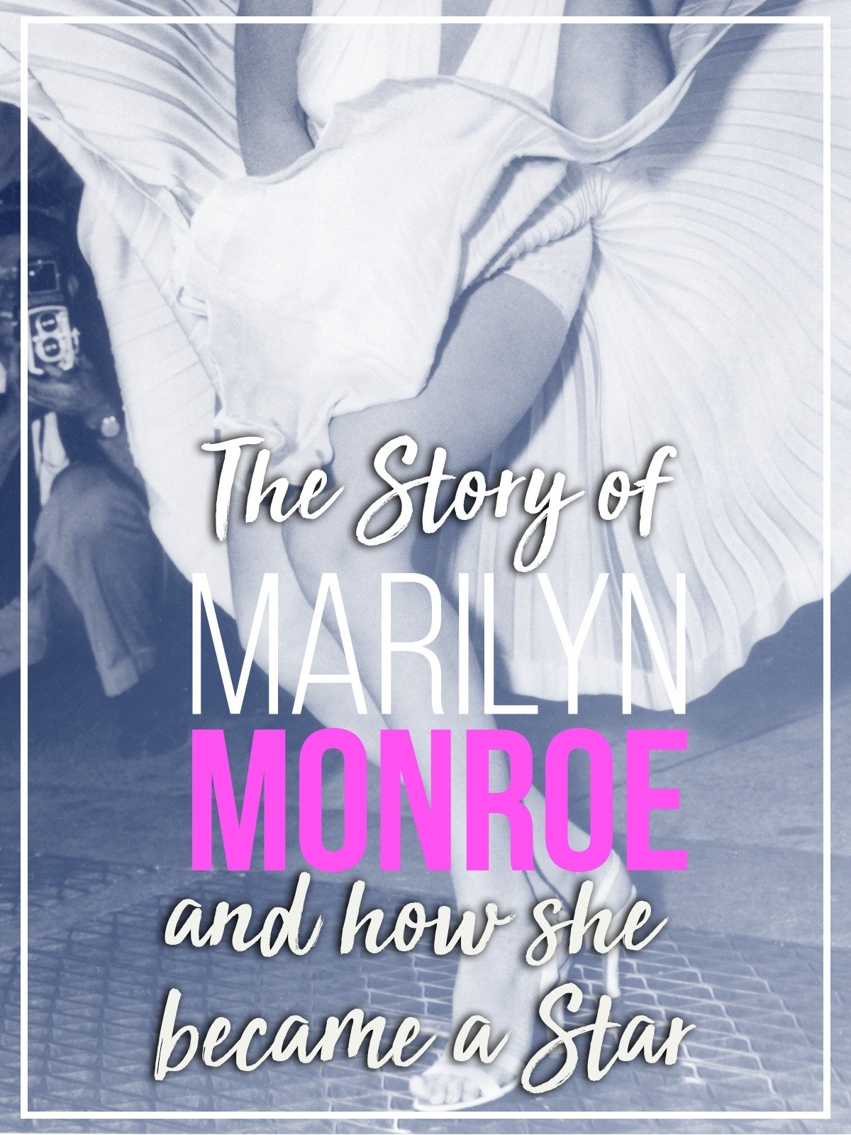 The Story of Marilyn Monroe and how she became a Star on Amazon Prime Video UK
