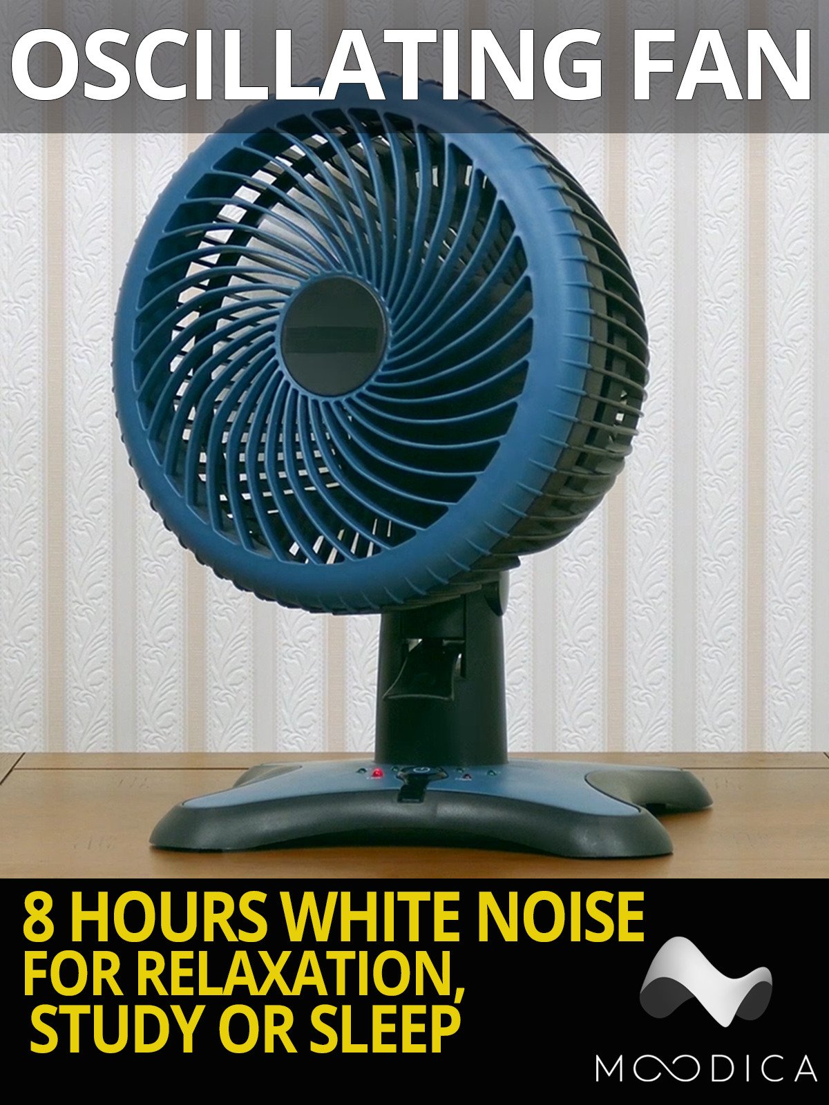 Oscillating Fan: 8 Hours White Noise for Relaxation, Study or Sleep