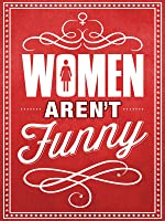 Women Aren't Funny [HD]