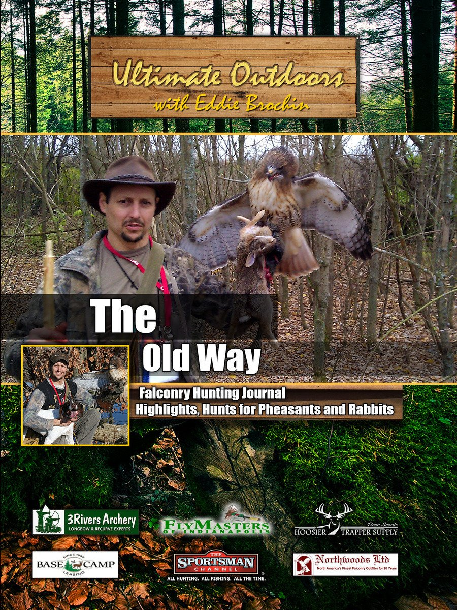 Ultimate Outdoors with Eddie Brochin - The Old Way - Falconry Hunting - Hunts for Pheasants and Rabbits on Amazon Prime Video UK