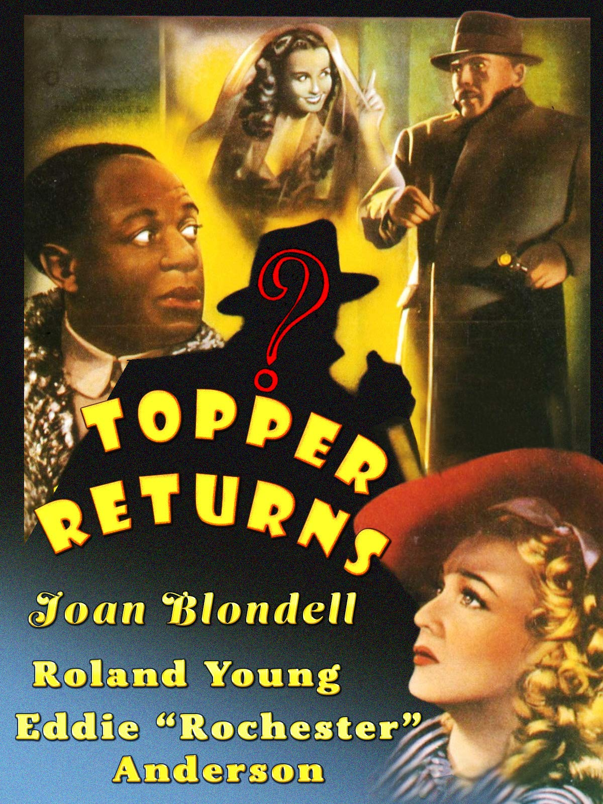 "Topper Returns - Joan Blondell, Roland Young, Eddie ""Rochester"" Anderson"
