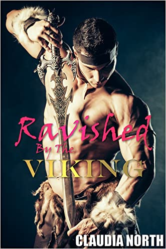 Ravished By The Viking: Historical Fertile Menage Taboo Erotica, Medieval, Viking
