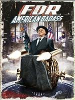 FDR: American Badass! [HD]