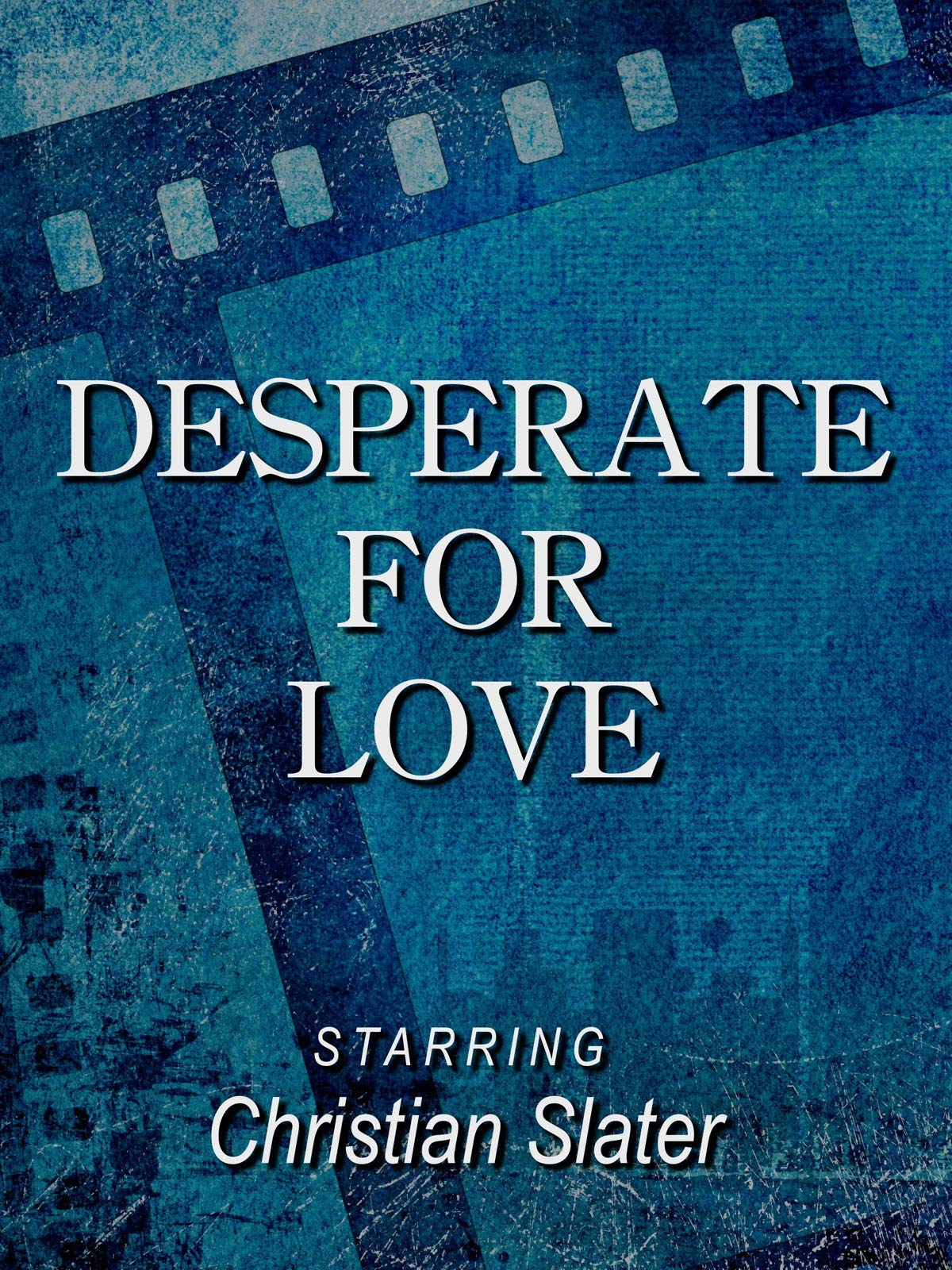 Desperate for Love