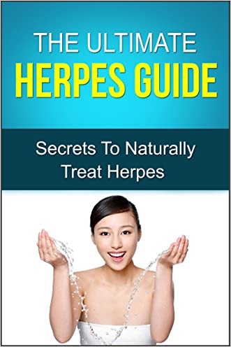 The Ultimate Herpes Guide- Secrets To Naturally Treat Herpes