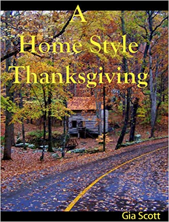 A Home Style Thanksgiving written by Gia Scott