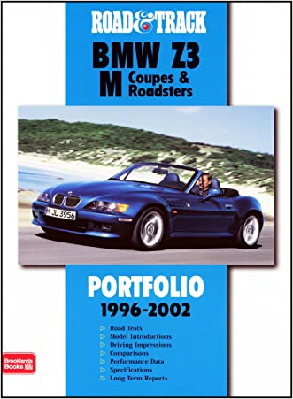 Road & Track BMW Z3 M Coupes & Roadsters (Road & Track Series) written by R.M. Clarke