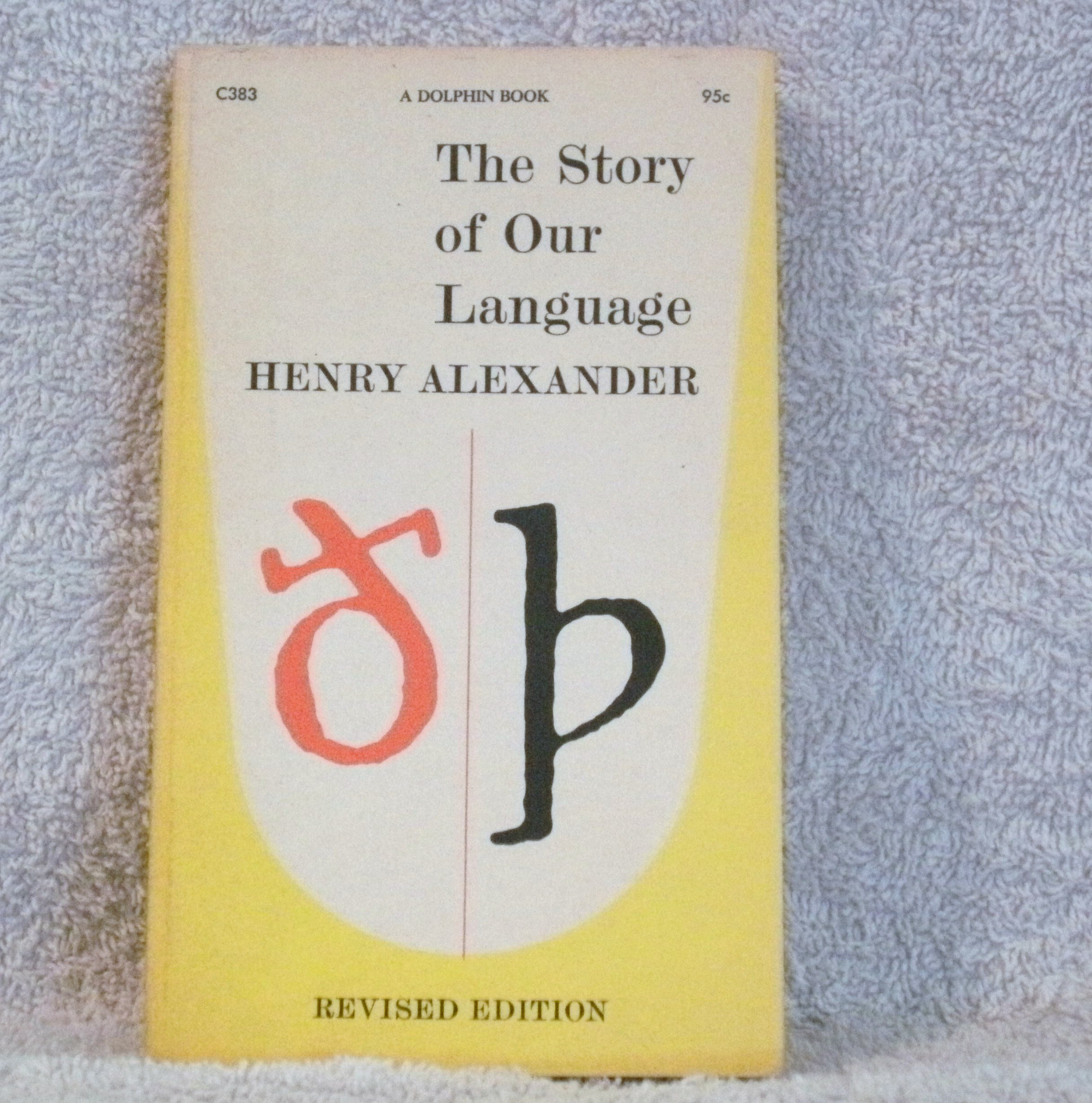 The Story of Our Language, Henry Alexander