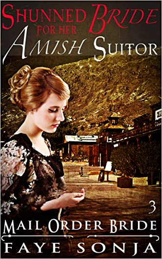 Mail Order Bride: CLEAN Western Historical Romance : The Shunned Bride for Her Amish Suitor (Western Brides Love Book3)