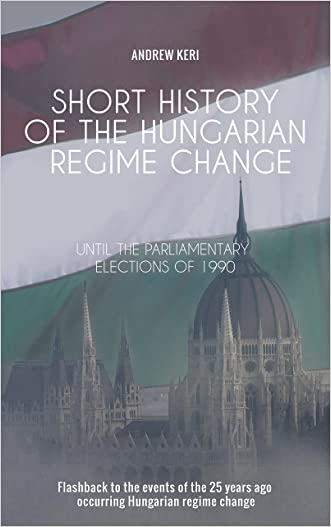 Short History of the Hungarian Regime Change Until the Parliamentary Elections of 1990